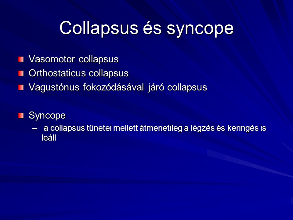 Collapsus és syncope Vasomotor collapsus Orthostaticus collapsus