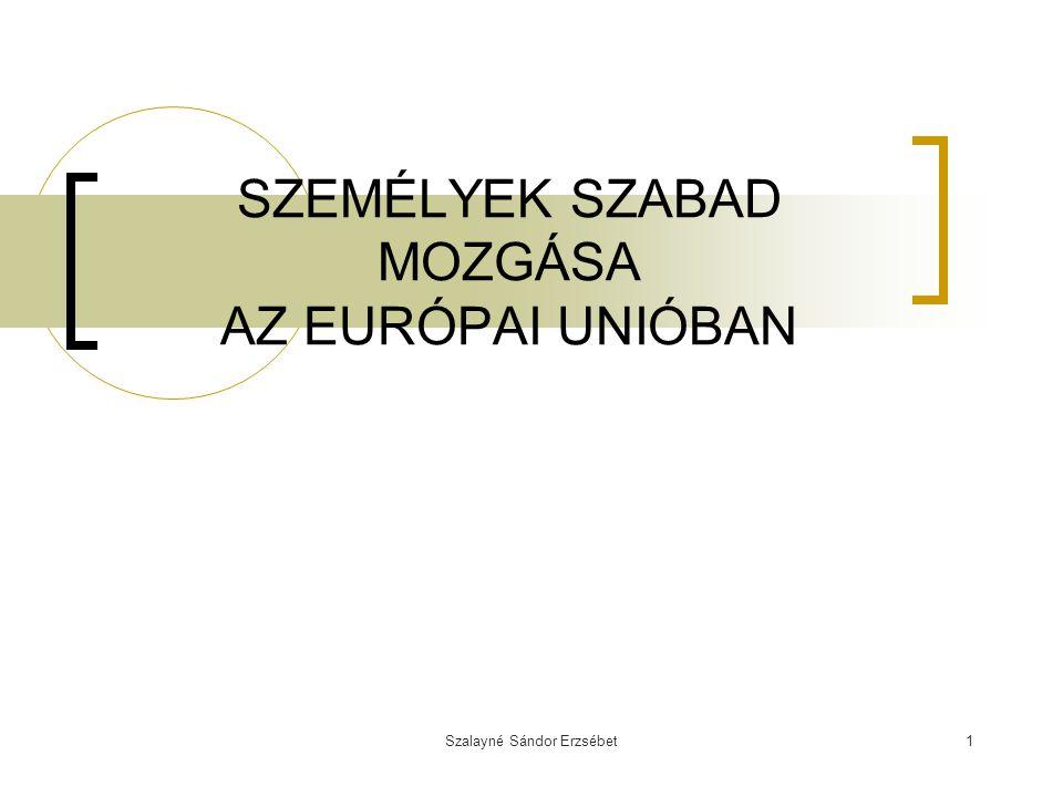 SZEMÉLYEK SZABAD MOZGÁSA AZ EURÓPAI UNIÓBAN