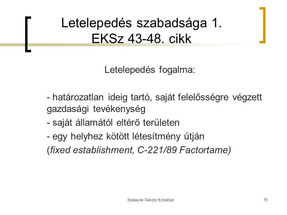 Letelepedés szabadsága 1. EKSz 43-48. cikk