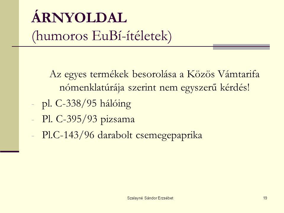 ÁRNYOLDAL (humoros EuBí-ítéletek)