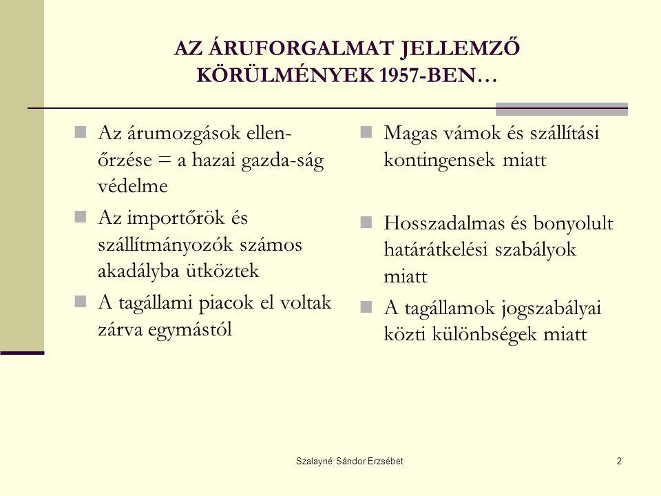 AZ ÁRUFORGALMAT JELLEMZŐ KÖRÜLMÉNYEK 1957-BEN…