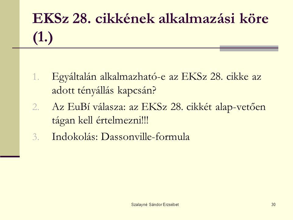 EKSz 28. cikkének alkalmazási köre (1.)