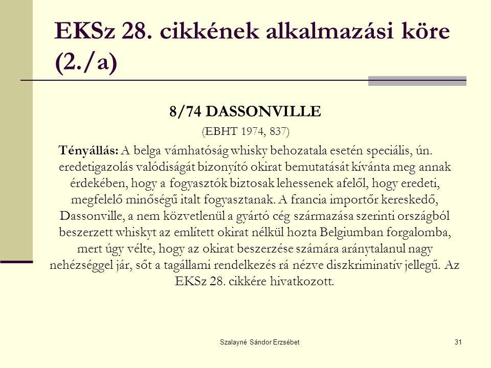 EKSz 28. cikkének alkalmazási köre (2./a)