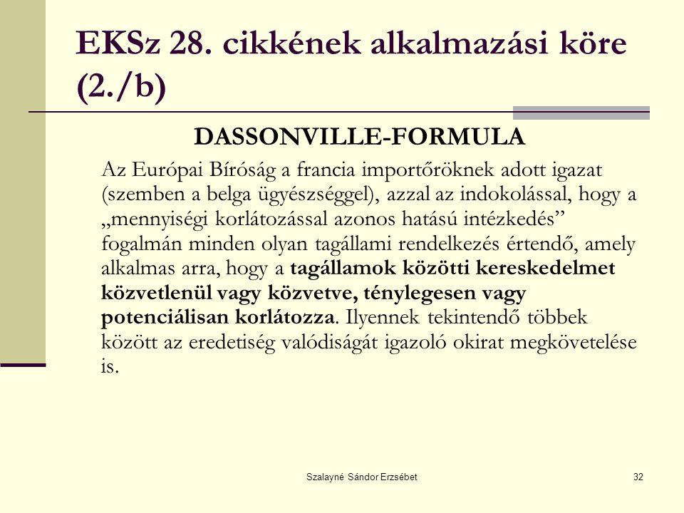EKSz 28. cikkének alkalmazási köre (2./b)