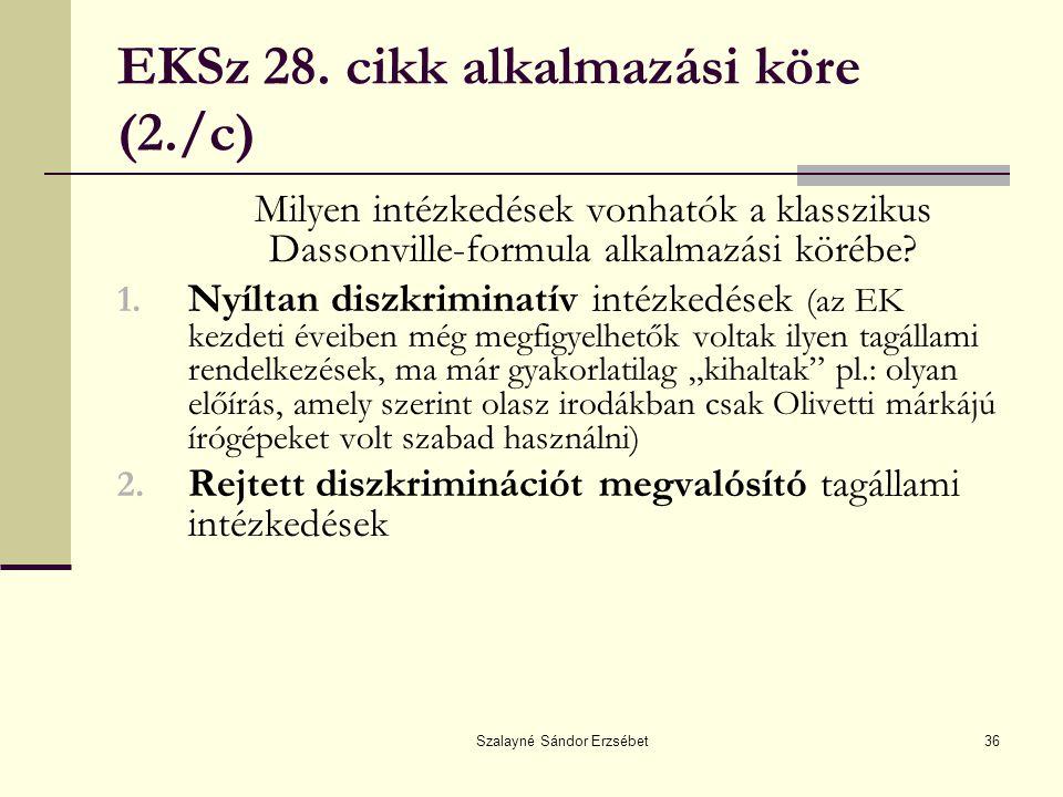EKSz 28. cikk alkalmazási köre (2./c)