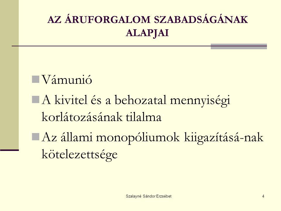 AZ ÁRUFORGALOM SZABADSÁGÁNAK ALAPJAI