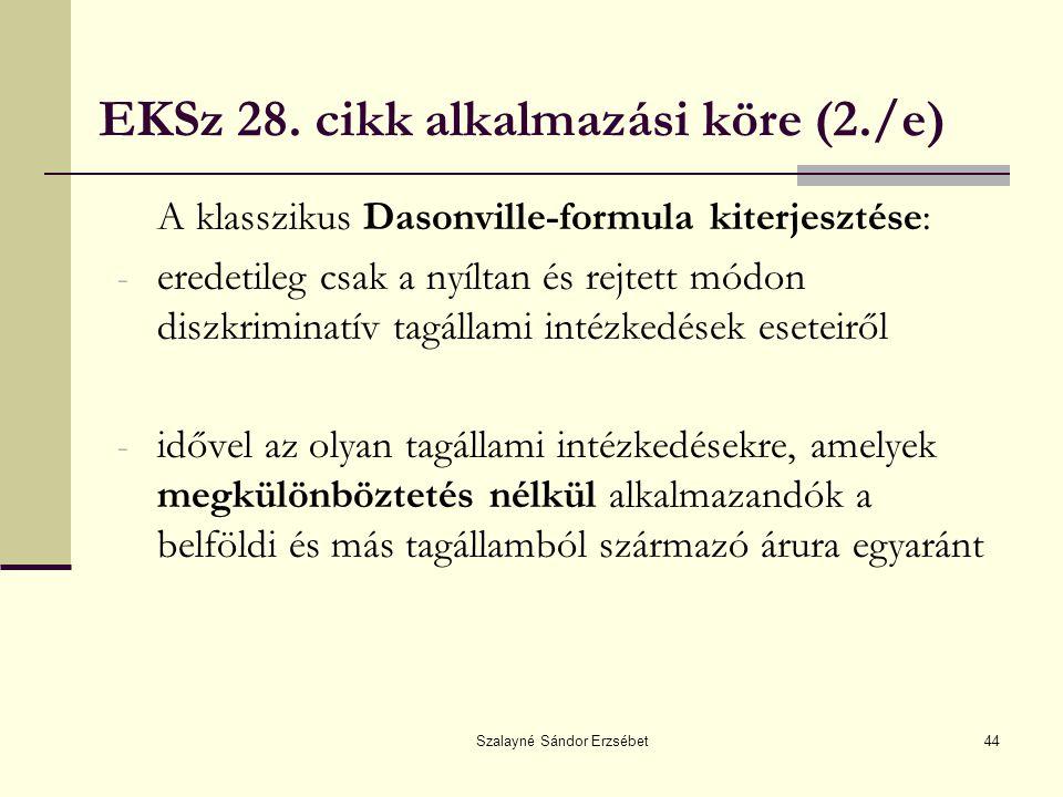 EKSz 28. cikk alkalmazási köre (2./e)
