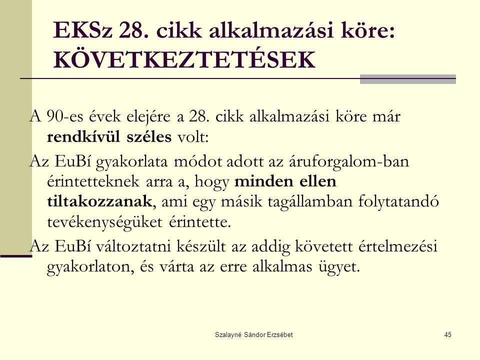 EKSz 28. cikk alkalmazási köre: KÖVETKEZTETÉSEK