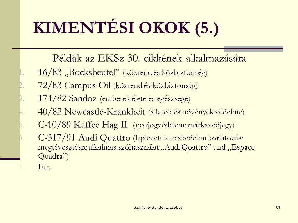 KIMENTÉSI OKOK (5.) Példák az EKSz 30. cikkének alkalmazására