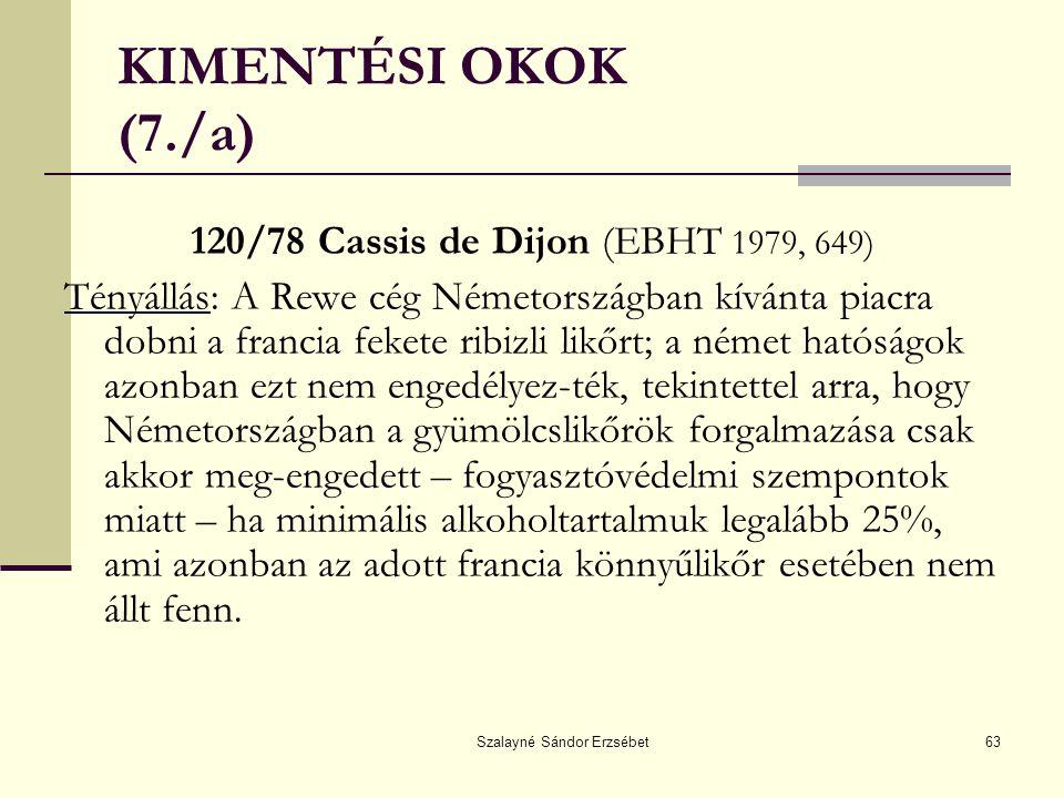KIMENTÉSI OKOK (7./a) 120/78 Cassis de Dijon (EBHT 1979, 649)