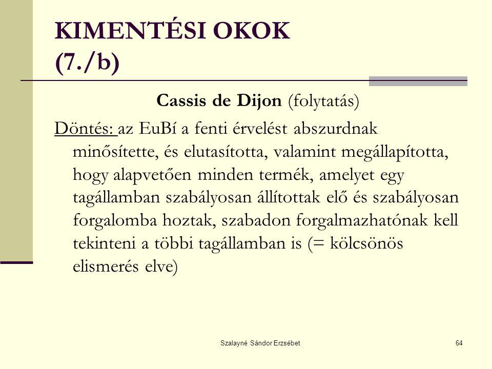 KIMENTÉSI OKOK (7./b) Cassis de Dijon (folytatás)