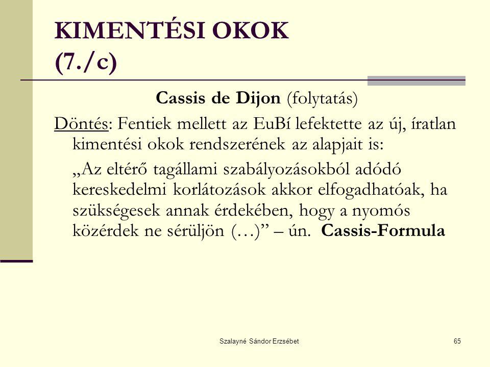 KIMENTÉSI OKOK (7./c) Cassis de Dijon (folytatás)