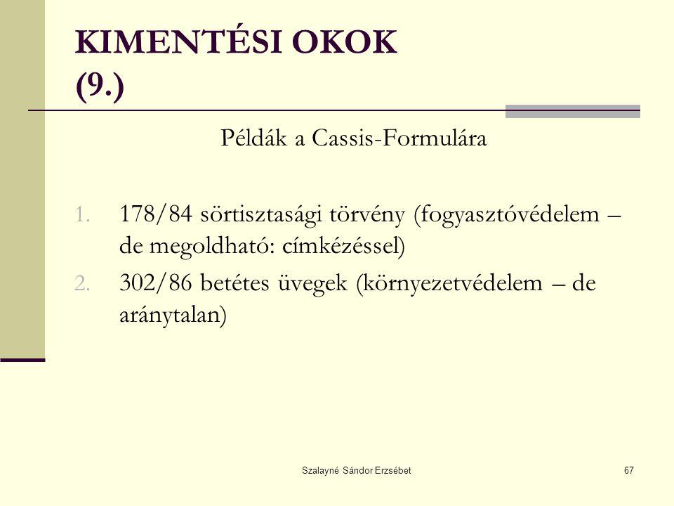 KIMENTÉSI OKOK (9.) Példák a Cassis-Formulára