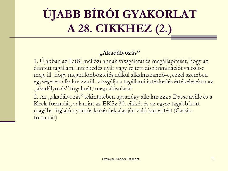 ÚJABB BÍRÓI GYAKORLAT A 28. CIKKHEZ (2.)