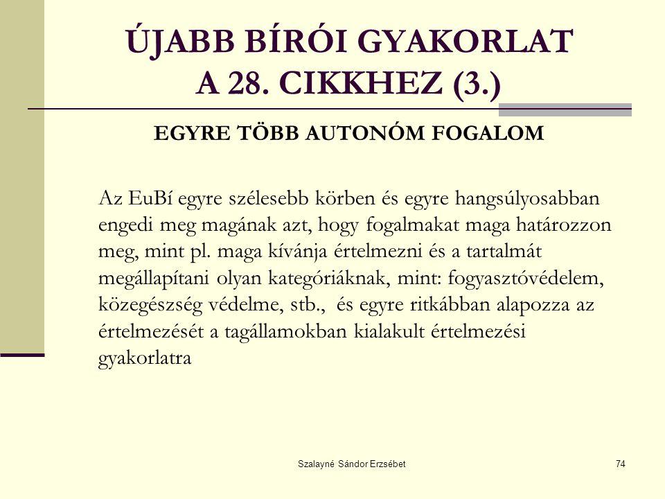 ÚJABB BÍRÓI GYAKORLAT A 28. CIKKHEZ (3.)