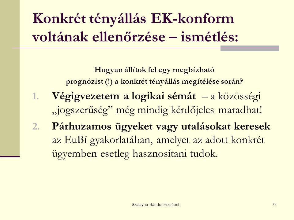 Konkrét tényállás EK-konform voltának ellenőrzése – ismétlés: