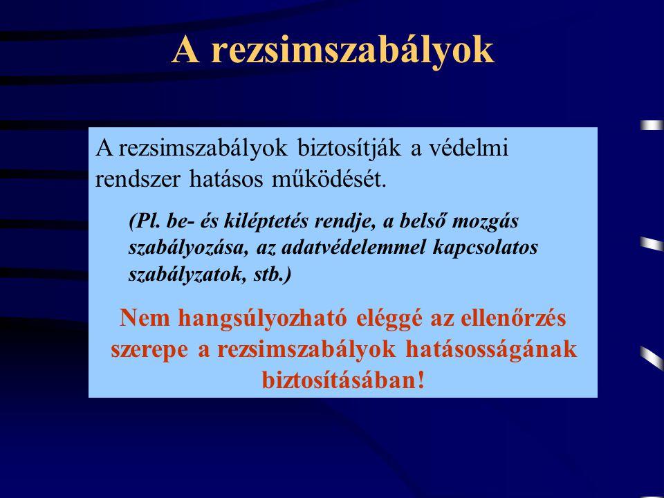 A rezsimszabályok A rezsimszabályok biztosítják a védelmi rendszer hatásos működését.
