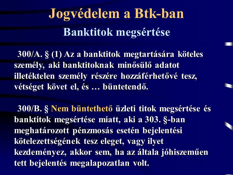 Jogvédelem a Btk-ban Banktitok megsértése