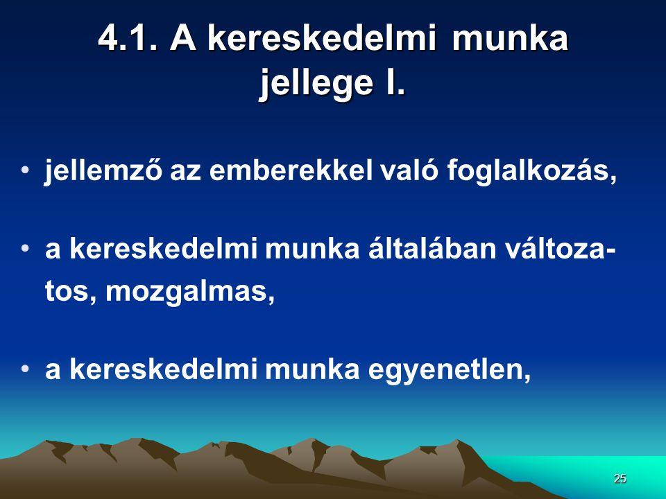 4.1. A kereskedelmi munka jellege I.