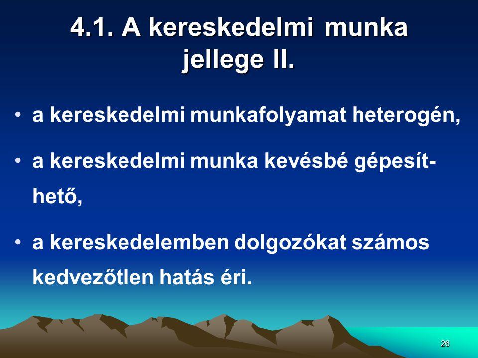 4.1. A kereskedelmi munka jellege II.