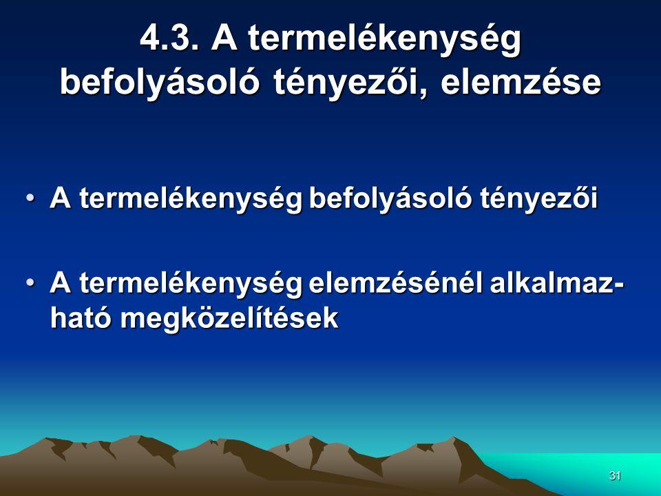 4.3. A termelékenység befolyásoló tényezői, elemzése