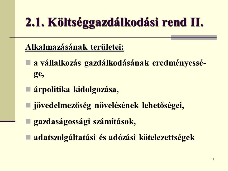 2.1. Költséggazdálkodási rend II.