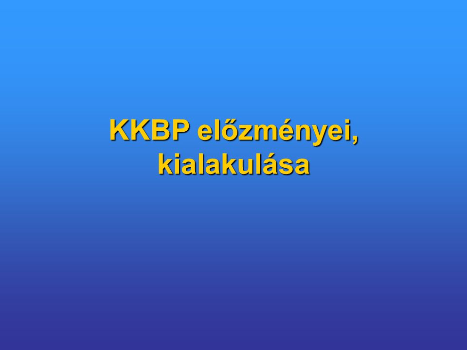 KKBP előzményei, kialakulása