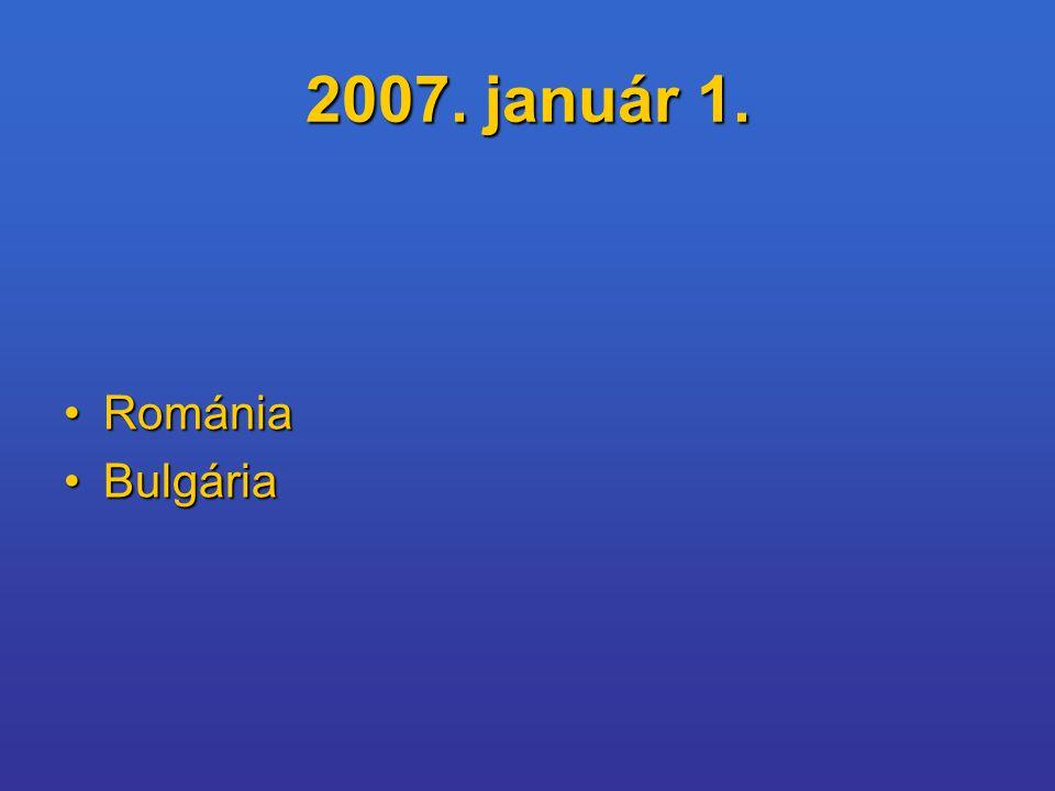 2007. január 1. Románia Bulgária