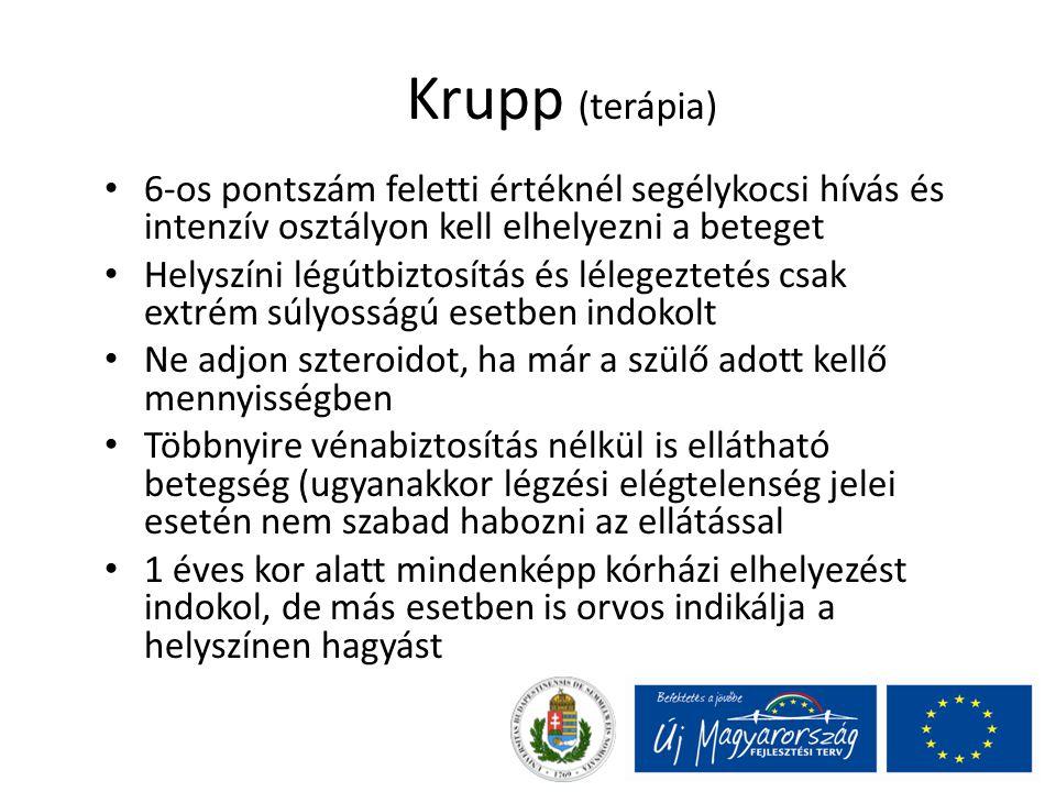 Krupp (terápia) 6-os pontszám feletti értéknél segélykocsi hívás és intenzív osztályon kell elhelyezni a beteget.