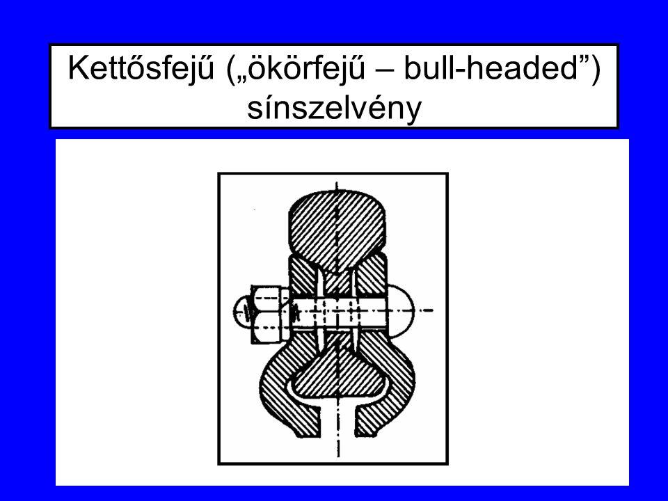 "Kettősfejű (""ökörfejű – bull-headed ) sínszelvény"