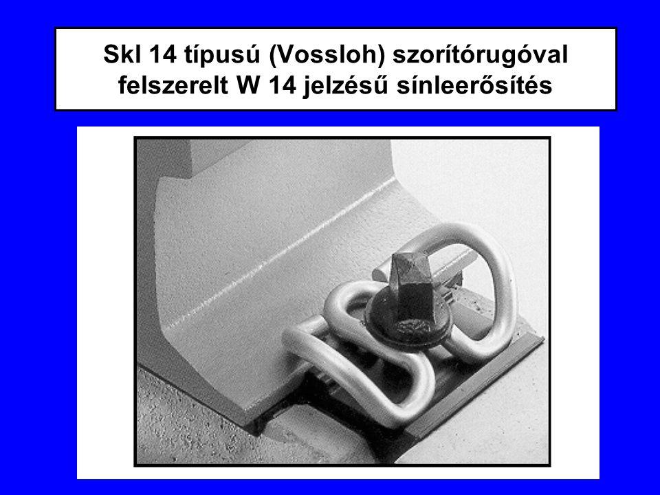 Skl 14 típusú (Vossloh) szorítórugóval felszerelt W 14 jelzésű sínleerősítés