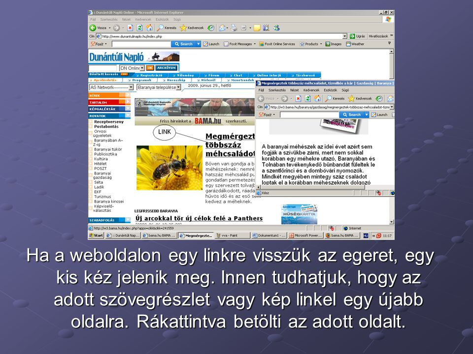 Ha a weboldalon egy linkre visszük az egeret, egy kis kéz jelenik meg