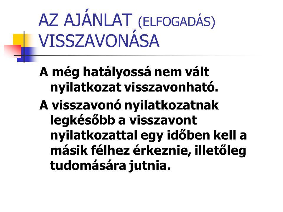 AZ AJÁNLAT (ELFOGADÁS) VISSZAVONÁSA