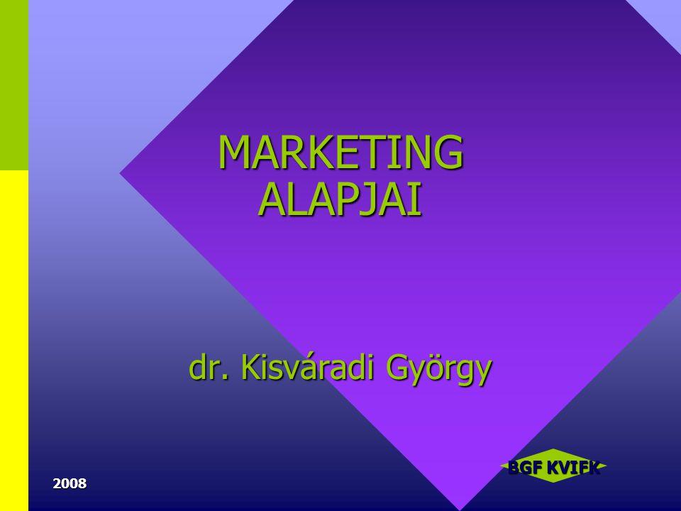 MARKETING ALAPJAI dr. Kisváradi György