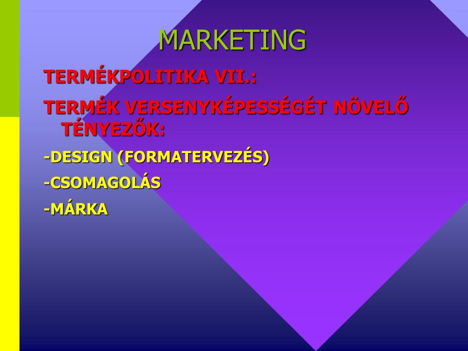 MARKETING TERMÉKPOLITIKA VII.:
