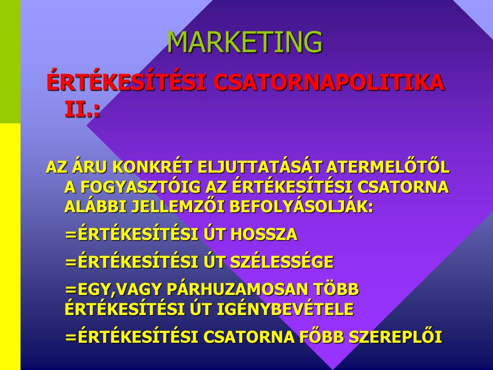 MARKETING ÉRTÉKESÍTÉSI CSATORNAPOLITIKA II.: