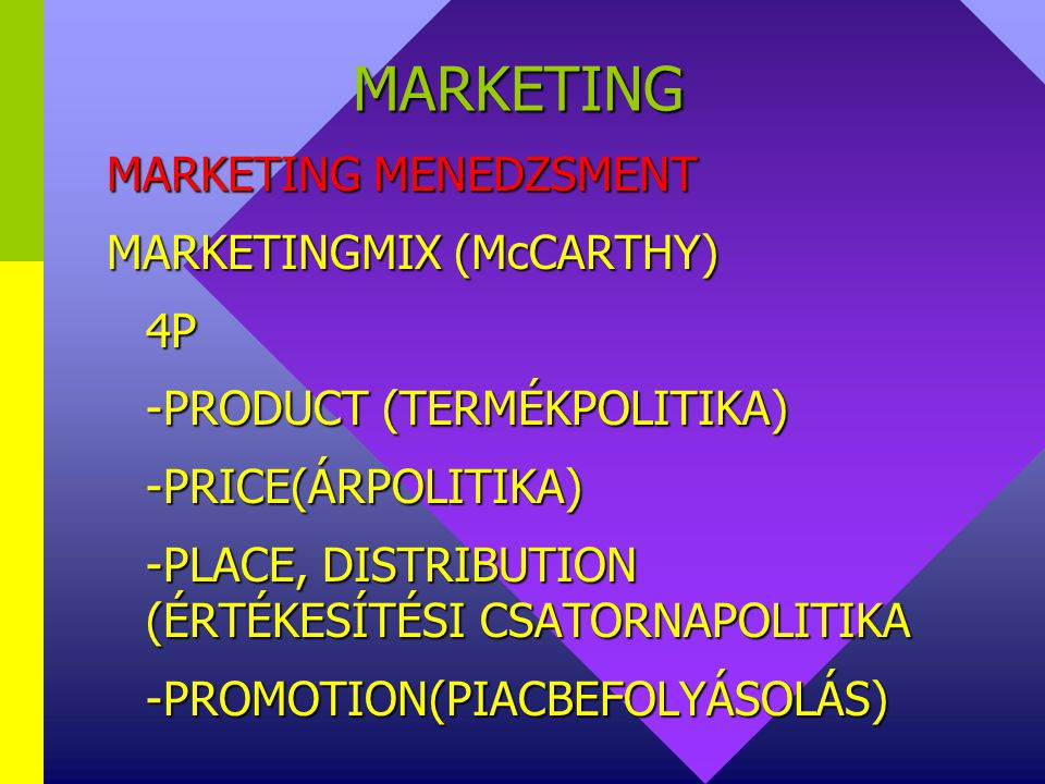 MARKETING MARKETING MENEDZSMENT MARKETINGMIX (McCARTHY) 4P