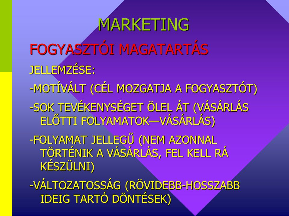 MARKETING FOGYASZTÓI MAGATARTÁS JELLEMZÉSE:
