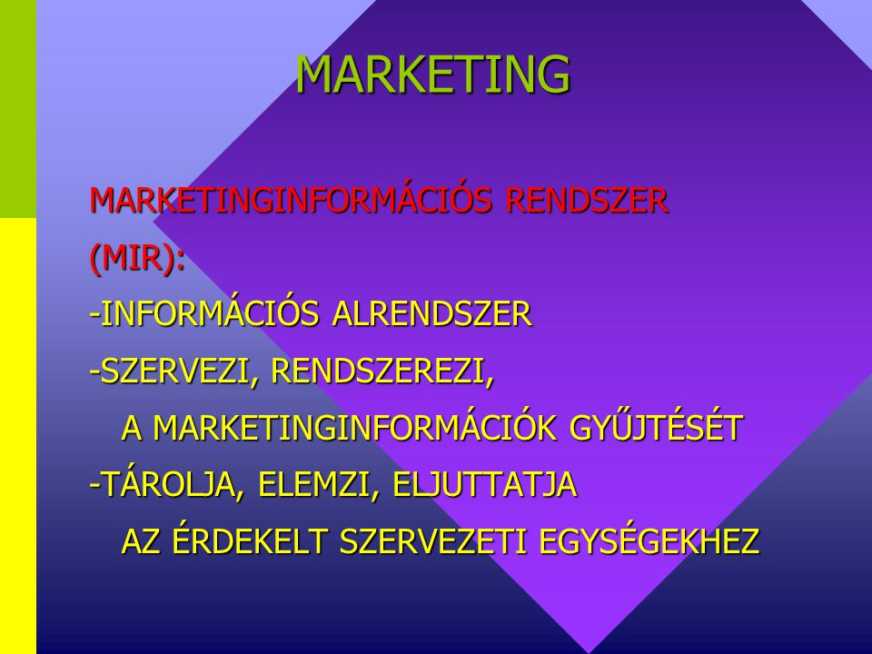 MARKETING MARKETINGINFORMÁCIÓS RENDSZER (MIR): -INFORMÁCIÓS ALRENDSZER