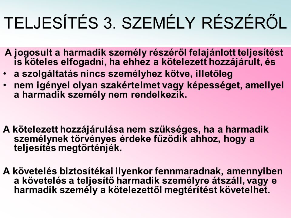 TELJESÍTÉS 3. SZEMÉLY RÉSZÉRŐL