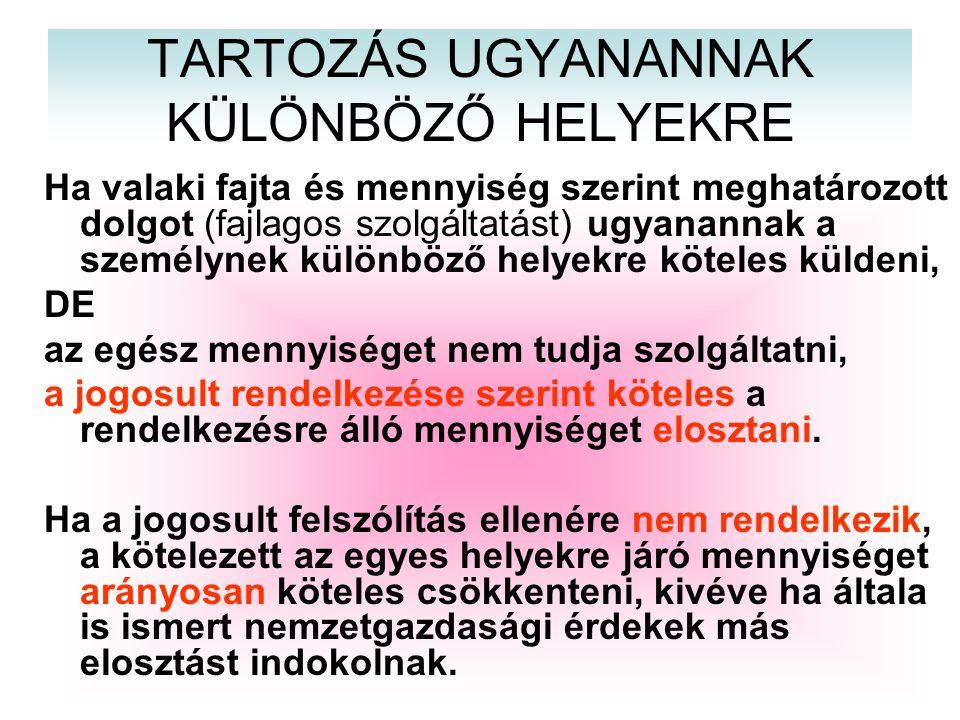 TARTOZÁS UGYANANNAK KÜLÖNBÖZŐ HELYEKRE