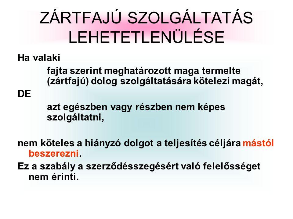 ZÁRTFAJÚ SZOLGÁLTATÁS LEHETETLENÜLÉSE
