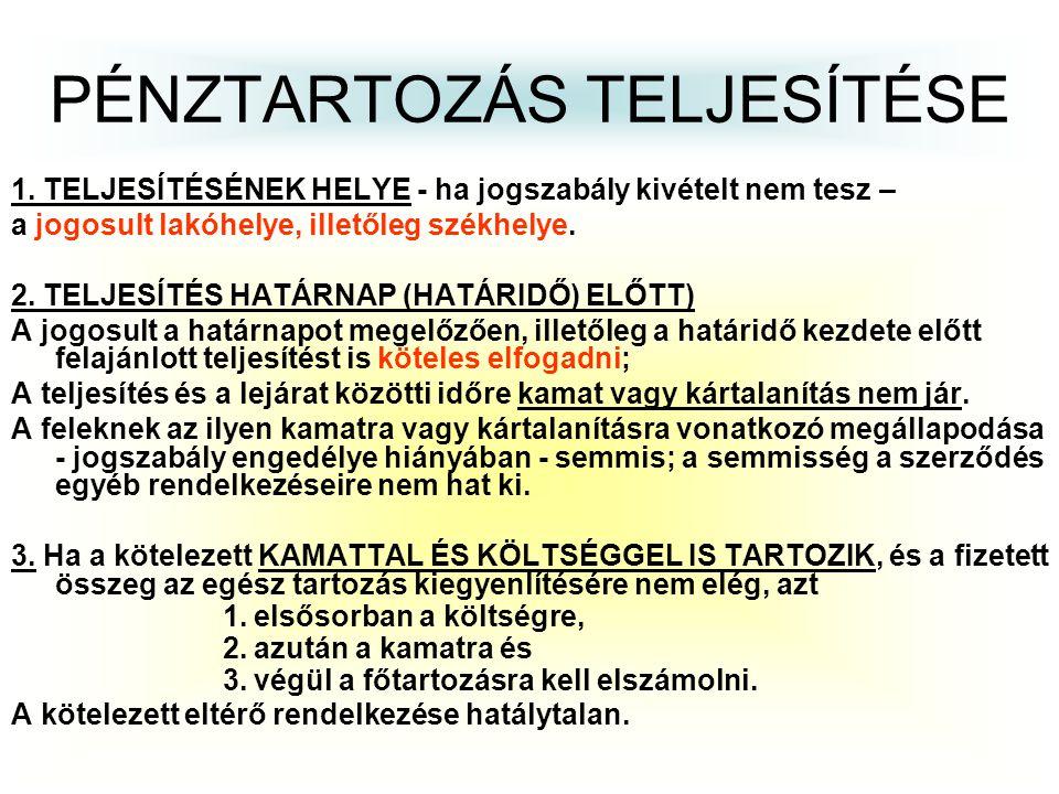 PÉNZTARTOZÁS TELJESÍTÉSE
