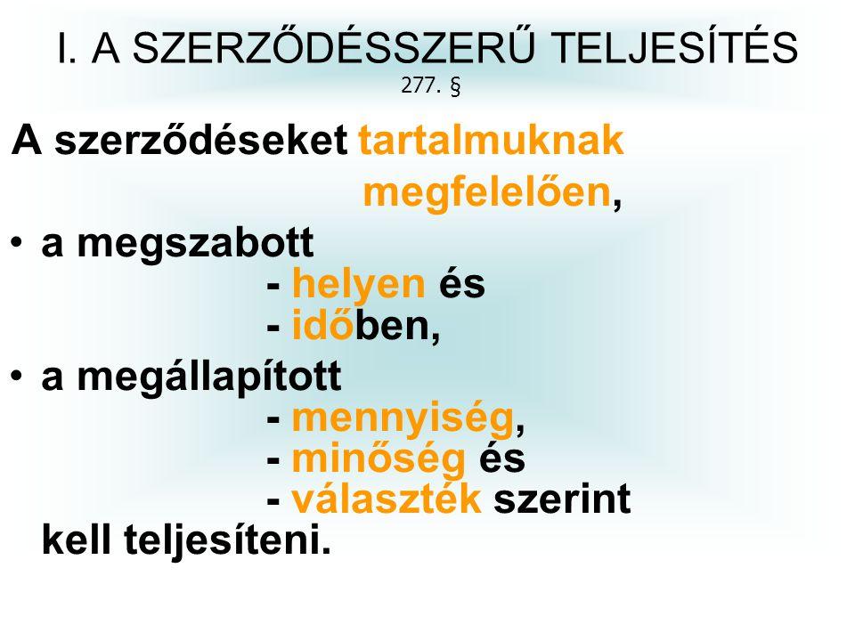 I. A SZERZŐDÉSSZERŰ TELJESÍTÉS 277. §