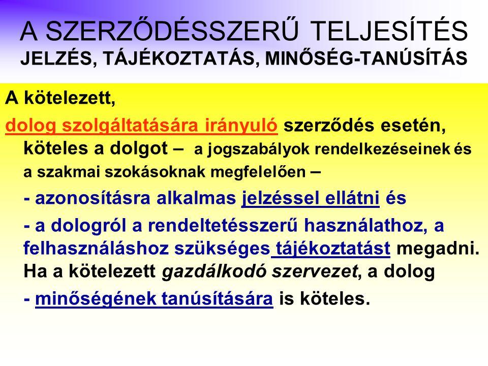 A SZERZŐDÉSSZERŰ TELJESÍTÉS JELZÉS, TÁJÉKOZTATÁS, MINŐSÉG-TANÚSÍTÁS
