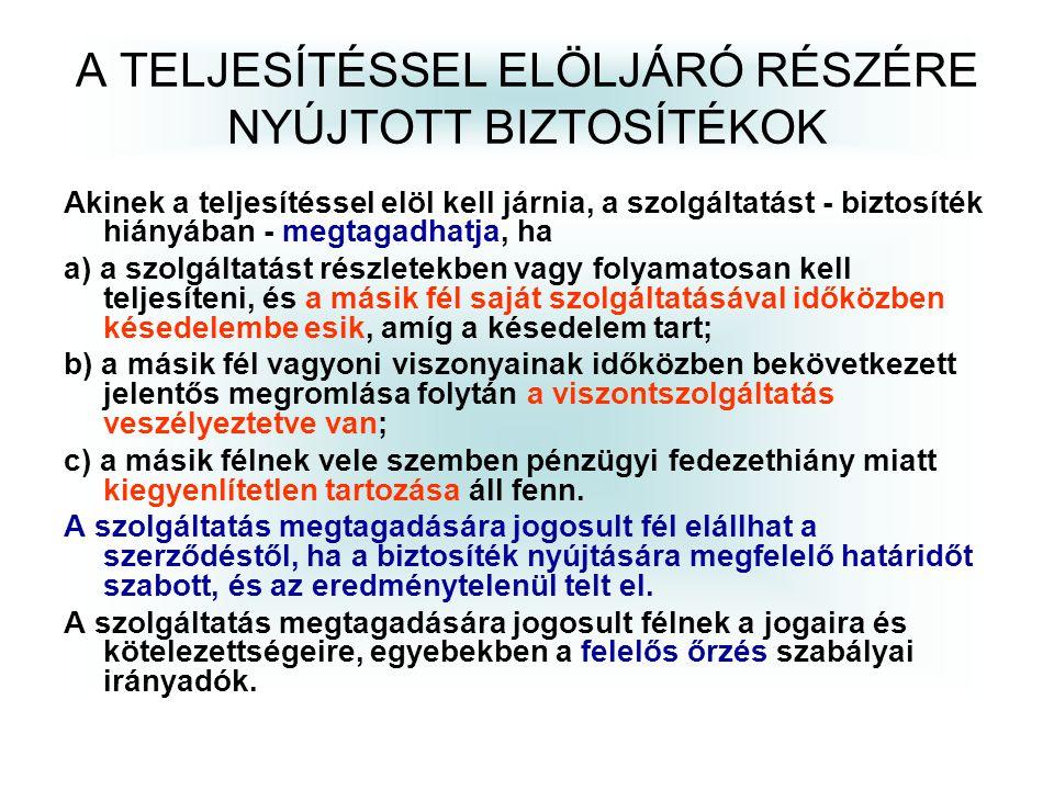 A TELJESÍTÉSSEL ELÖLJÁRÓ RÉSZÉRE NYÚJTOTT BIZTOSÍTÉKOK