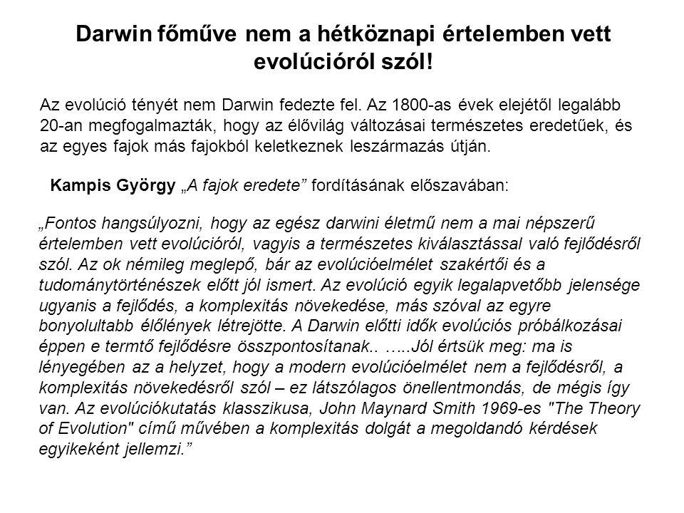 Darwin főműve nem a hétköznapi értelemben vett evolúcióról szól!