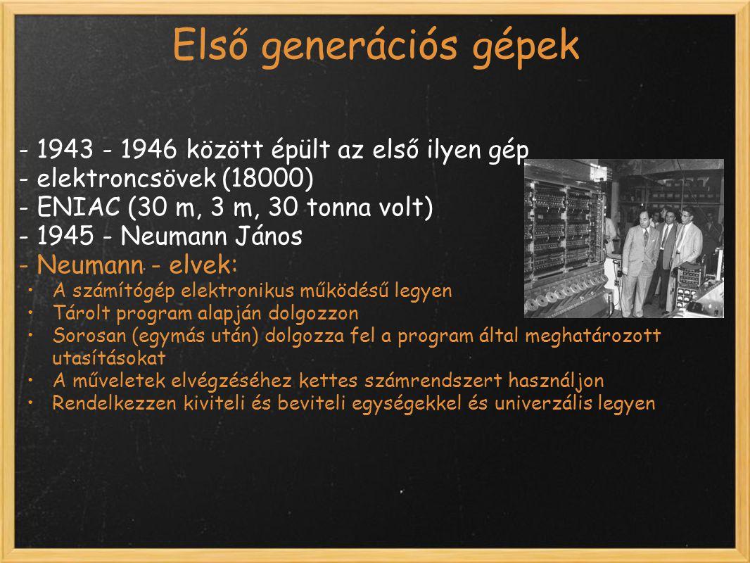 Első generációs gépek - 1943 - 1946 között épült az első ilyen gép