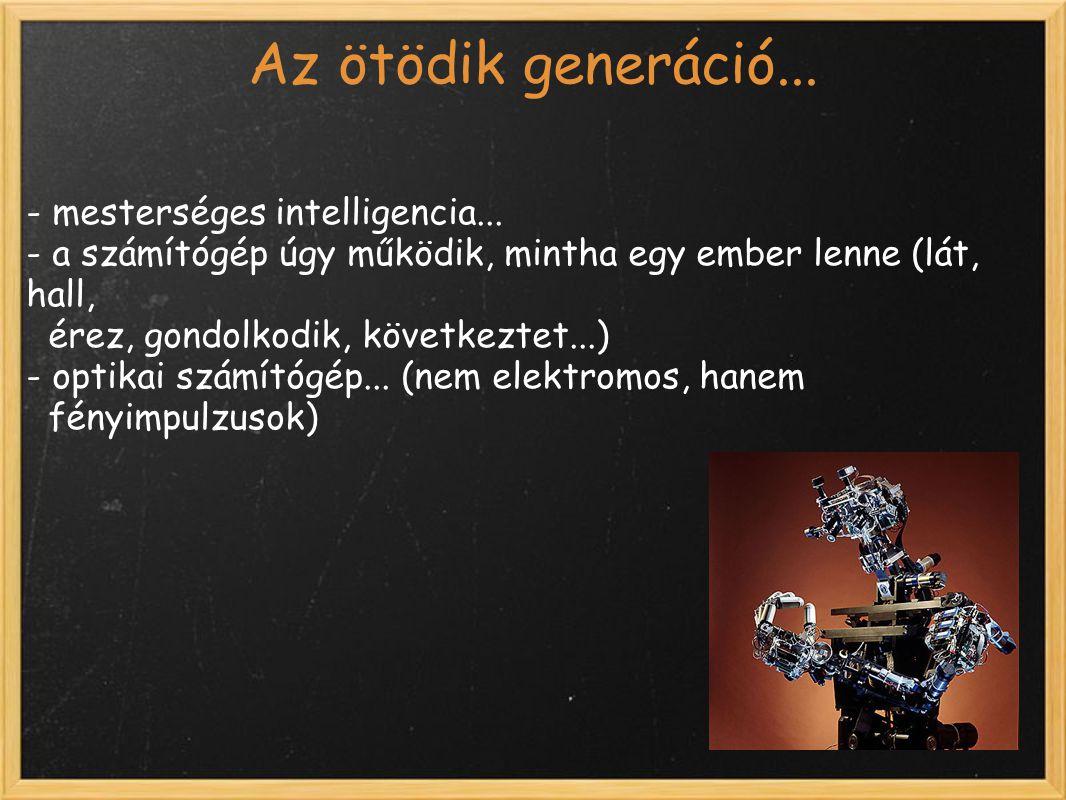 Az ötödik generáció... - mesterséges intelligencia...