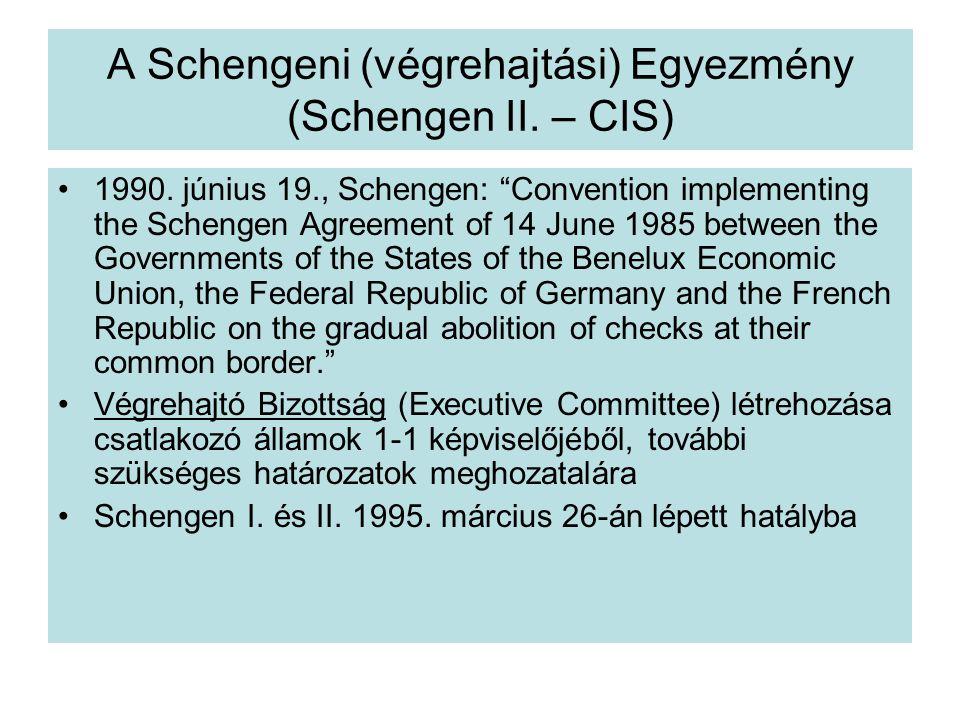 A Schengeni (végrehajtási) Egyezmény (Schengen II. – CIS)